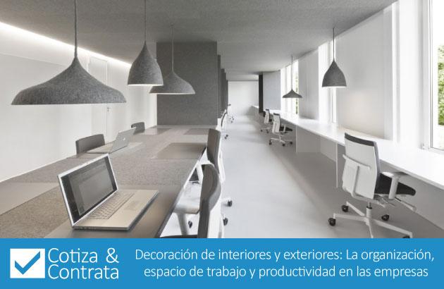 Decoración de interiores y exteriores: La organización, espacio de trabajo y productividad en las empresas